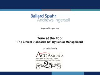 Overview Of Tone At The Top Justin P. Klein Partner, Ballard Spahr