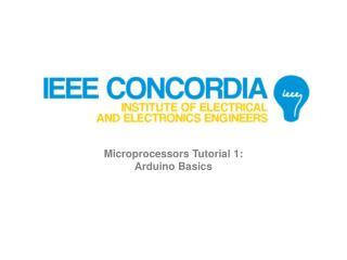 Microprocessors Tutorial 1: Arduino Basics