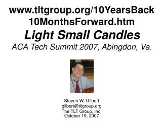 Steven W. Gilbert gilbert@tltgroup The TLT Group, Inc. October 19, 2007