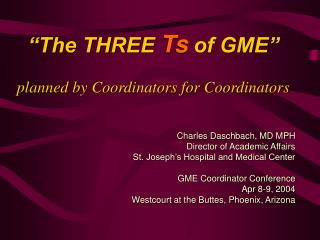 """The THREE  Ts  of GME"" planned by Coordinators for Coordinators"