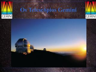Os Telesc�pios Gemini