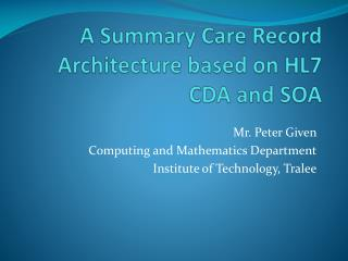 A Summary Care Record Architecture based on HL7 CDA and SOA