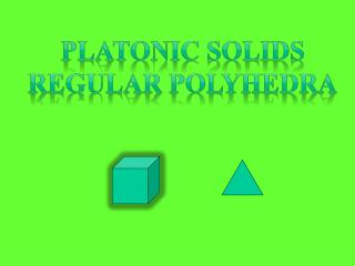 Platonic Solids Regular  Polyhedra