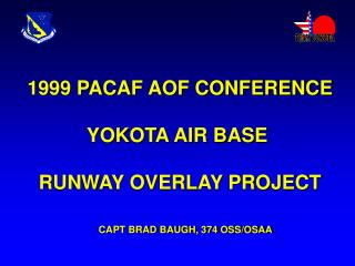 1999 PACAF AOF CONFERENCE YOKOTA AIR BASE  RUNWAY OVERLAY PROJECT