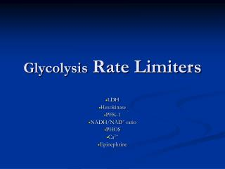 Glycolysis  Rate Limiters