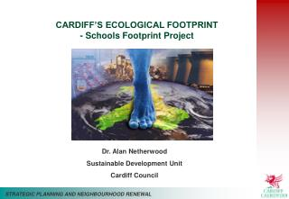 CARDIFF'S ECOLOGICAL FOOTPRINT  - Schools Footprint Project
