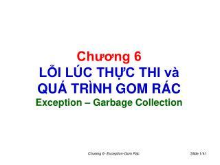Chương 6 LỖI LÚC THỰC THI và  QUÁ TRÌNH GOM RÁC Exception – Garbage Collection