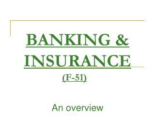 BANKING & INSURANCE (F-51)