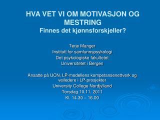 Terje Manger Institutt for samfunnspsykologi Det psykologiske fakultetet Universitetet i Bergen  Ansatte p  UCN, LP-mode