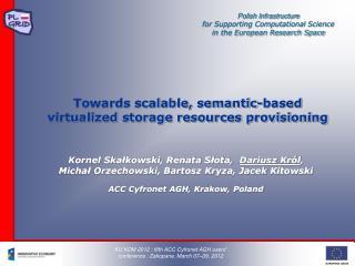 Towards scalable, semantic-based virtualized storage resources provisioning