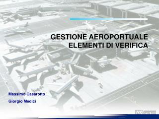 GESTIONE AEROPORTUALE ELEMENTI DI VERIFICA