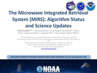 The Microwave Integrated Retrieval System ( MiRS ): Algorithm Status and Science Updates
