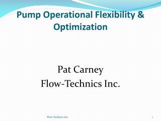Pump Operational Flexibility & Optimization