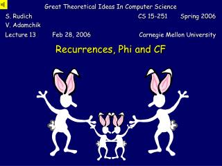 Recurrences, Phi and CF