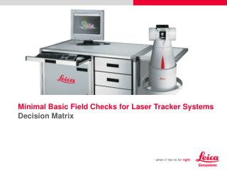 Minimal Basic Field Checks for Laser Tracker Systems Decision Matrix