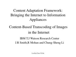 Content Adaptation Framework: Bringing the Internet to Information Appliances