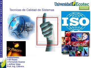 Expositores: Idi Reyes Fernando Suarez Jeffrey Vega Prof. Ing. Cabrera
