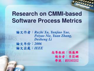 Research on CMMI-based Software Process Metrics