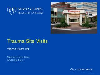 Trauma Site Visits