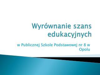 Wyrównanie szans edukacyjnych