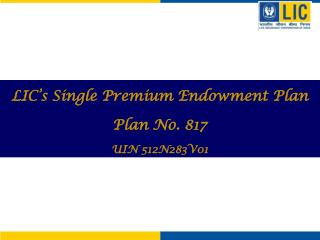 LIC's Single Premium Endowment Plan Plan No. 817 UIN 512N283V01
