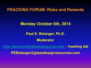 FRACKING FORUM: Risks and Rewards