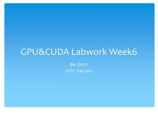 GPU&CUDA Labwork Week 6