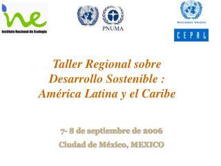 Taller Regional sobre Desarrollo Sostenible :  América Latina y el Caribe