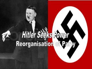 Hitler Seeks Power