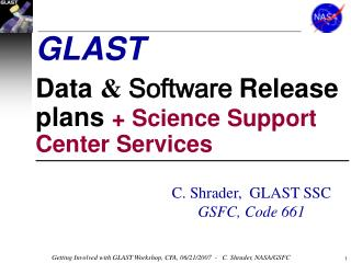 GLAST Data  &  Software Release plans  + Science Support Center Services