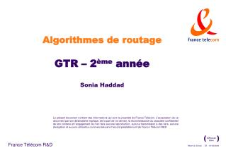 Algorithmes de routage GTR – 2 ème  année Sonia Haddad