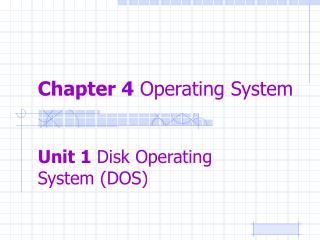 Chapter 4  Operating System