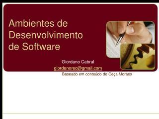 Ambientes de Desenvolvimento  de Software