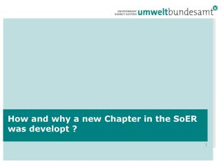 How and why  a  new  Chapter in  the SoER was  developt  ?