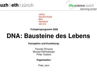 DNA: Bausteine des Lebens