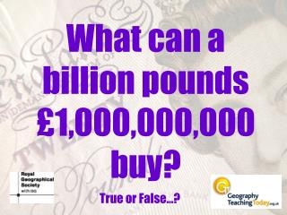 What can a billion pounds   1,000,000,000 buy