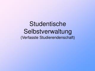 Studentische Selbstverwaltung (Verfasste Studierendenschaft)