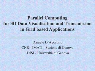 Parallel Computing  for 3D Data Visualisation and Transmission  in Grid based Applications