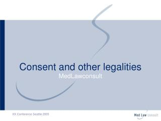 Consent and other legalities