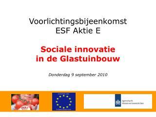 Voorlichtingsbijeenkomst ESF Aktie E Sociale innovatie in de Glastuinbouw