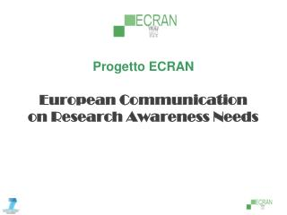 Progetto ECRAN European Communication  on Research Awareness Needs