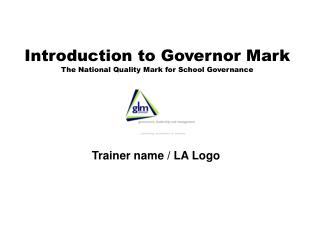 Introduction to Governor Mark The National Quality Mark for School Governance