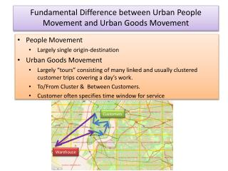 Fundamental Difference between Urban People Movement and Urban Goods Movement