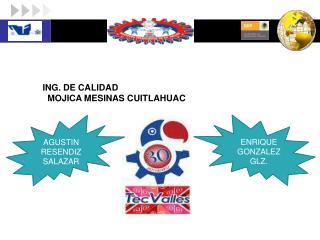 ING. DE CALIDAD MOJICA MESINAS CUITLAHUAC