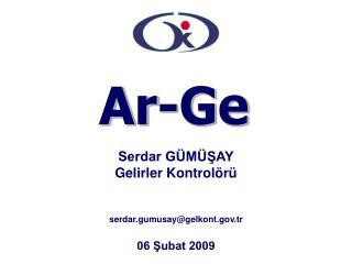Serdar GÜMÜŞAY Gelirler Kontrolörü serdar.gumusay@gelkont.tr 06 Şubat 2009