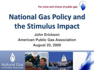 National Gas Policy and the Stimulus Impact