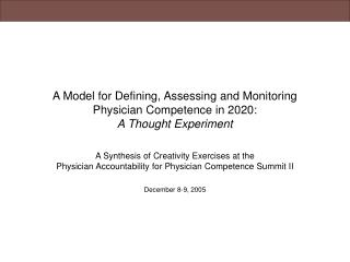 A Model for Defining, Assessing and Monitoring Physician Competence in 2020: A Thought Experiment