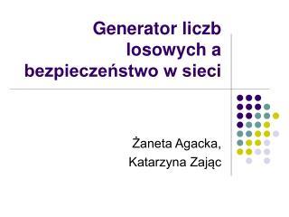 Generator liczb losowych a bezpieczenstwo w sieci