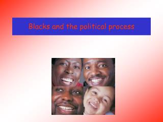 Blacks and the political process