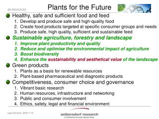 Healthy, safe and sufficient food and feed Develop and produce safe and high-quality food